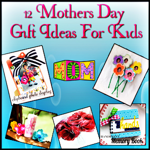 12 Mothers Day Gift Ideas for Kids